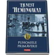 Ernest Hemngway, Puhoaiele primaverii