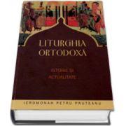 Liturghia ortodoxa - Istorie si actualitate
