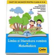 Caiet de vacanta pentru, clasa a IV-a. Limba si literatura romana - Matematica