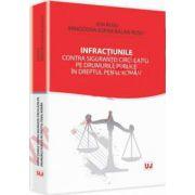 Infractiunile contra sigurantei circulatiei pe drumurile publice in dreptul penal roman