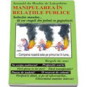 Manipularea in relatiile publice (Arnaud du Moulin de Labarthete)