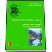 Andrei Radulescu, Notiuni de balneofizioterapie si bioclimatologie. O selectie de restituiri