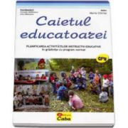 Caietul educatoarei. Planificarea activitatilor instructiv-educative in gradinite cu program normal (Maria Chiriac)