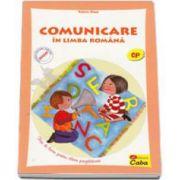 Comunica in limba romana. Fise de lucru pentru clasa pregatitoare (Valeria Cinca)