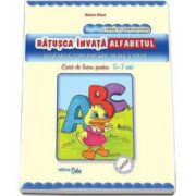 Ratusca invata alfabetul. Educarea comunicarii orale si scrise - Caiet de lucru pentru 5-7 ani. Domeniul : Limba si comunicare