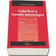 Codul fiscal si Normele metodologice. Actualizat 29 mai 2014