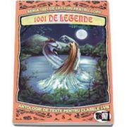 1001 de legende - Antologie de texte pentru clasele I-VIII. Volumul VIII
