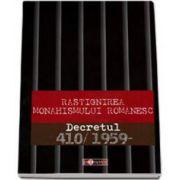 Rastignirea monahismului romanesc. Decretul 410/1959
