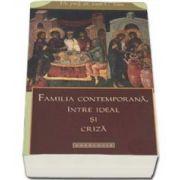 Familia contemporana, intre ideal si criza - Tesu Ioan