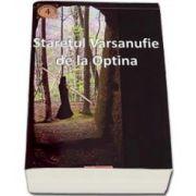 Staretul Varsanufie de la Optina. Viata si minunile