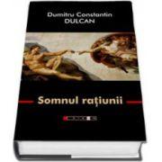 Dumitru Constantin Dulcan, Somnul ratiunii - Editia a III-a, revizuita