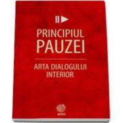 Principiul pauzei, arta dialogului interior (Kevin Cashman)