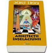 Juri Lina, Arhitectii inselaciunii