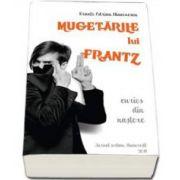 Mugetarile lui Frantz - Curios din nastere (Frantz Adrian Diaconescu)