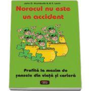 Norocul nu este un accident