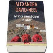 Mistici si magicieni in Tibet - Traducere de Mihnea Columbeanu