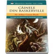 Arthur Conan Doyle, Cainele din Baskerville - Lectura recomandata in programa scolara