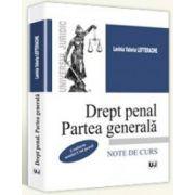 Lavinia Valeria Lefterache, Drept penal. Partea generala. Note de curs - Conform noului Cod penal
