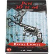 Daniel Lacoste, Dupa 20 de ani (Justitie fara limite)