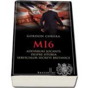 MI6. Adevaruri socante despre istoria serviciilor secrete britanice (Gordon Corera)