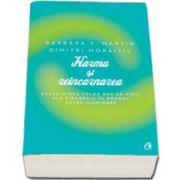 Barbara Y Martin, Karma si reincarnarea - Dezvaluirea celor 800 de vieti ale fiecaruia in drumul catre iluminare
