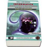 Informatica pentru liceu si bacalaureat. Profilul Matematica-Informatica clasa a XI-a, ne-intensiv