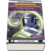Informatica pentru liceu si bacalaureat. Profilul Matematica-Informatica. Clasa IX-a intensiv. clasele IX-X ne-intensiv, varianta Pascal