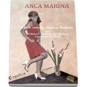 Cand omida devine fluturie sau dictatura romana vazuta de o adolescenta libera (Anca Marina)