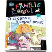 O zi care a inceput prost - Familie Cool! Volumul II (Christine Sagnier)