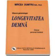 Mircea Dumitru, Discurs gerontologic - Longevitatea demna. Viziune personal-holistica