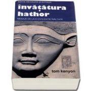 Invatatura Hathor. Mesaje de la o civilizatie inaltata - Editie revizuita si extinsa. Contine 2 CD-uri