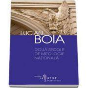 Lucian Boia, Doua secole de mitologie nationala - Editia a II-a
