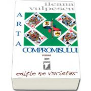 Ileana Vulpescu, Arta compromisului. Editie ne varietur