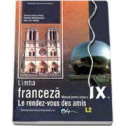 Limba franceza manual pentru clasa a IX-a L2 (Le rendez-vous des amis)