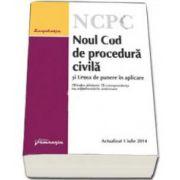 Noul Cod de procedura civila si Legea de punere in aplicare - actualizat 1 iulie 2014 cu index alfabetic si corespondenta cu reglementarile anterioare