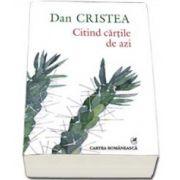 Dan Cristea, Citind cartile de azi