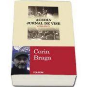 Acedia. Jurnal de vise - 1998 - 2007 (Corin Braga)