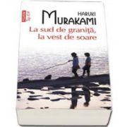 La sud de granita, la vest de soare - Editie Top 10 (Haruki Murakami)