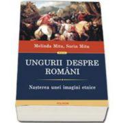Sorin Mitu, Ungurii despre romani. Nasterea unei imagini etnice