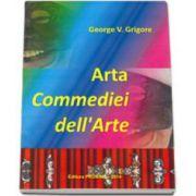 Arta Commediei dell Arte (George V Grigore)
