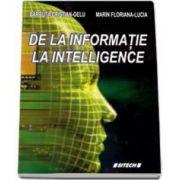 De la informatie la intelligence (Cristian Gelu Barbuta)