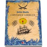 Stefan Mazilu, Capitanul Gheruta