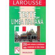 LAROUSSE: Teste de limba italiana - 200 teste pentru evaluarea si perfectionarea cunostintelor de limba italiana