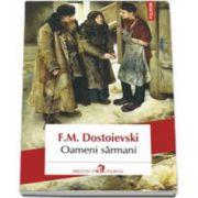Fiodor M. Dostoievski, Oameni sarmani