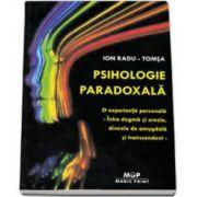 Psihologie paradoxala  - O experienta personala - Intre dogma si erezie, dincolo de amygdala si transcendent