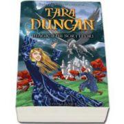 Tara Duncan, volumul 1 - Magicienii Sortitori