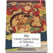 Cantul regelui Gesar al Tibetului (Traducere din limba engleza si note de Mihaela Negrila)