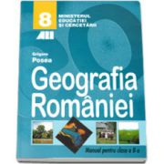 Geografia Romaniei, manual pentru clasa a VIII-a, Grigore Posea