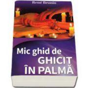 Rene Brunin, Mic ghid de Ghicit in palma