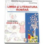 Limba si literatura romana. Manual pentru clasa a III-a - Marcela Penes